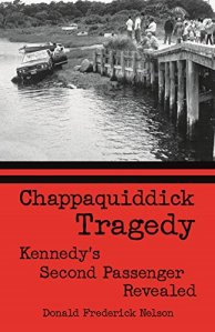 Donald Frederick Nelson: Chappaquiddick Tragedy: Kennedy's Second Passenger Revealed @ Wayland Library | Wayland | Massachusetts | United States