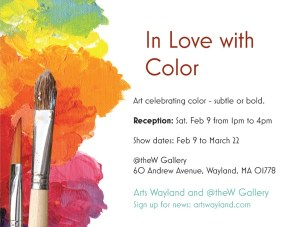 In Love with Color art exhibit on Thursdays @ @theW Gallery | Wayland | Massachusetts | United States