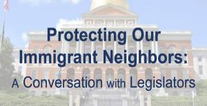 Protecting our Immigrant Neighbors: A Conversation with Legislators @ First Parish in Wayland