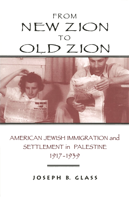 From New Zion to Old Zion: American Jewish Immigration and Settlement in Palestine, 1917-1939 Image