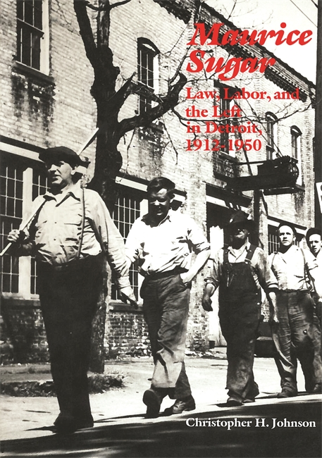 Maurice Sugar: Law, Labor, and the Left in Detroit, 1912-1950 Image