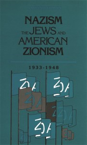 Nazism, The Jews and American Zionism, 1933-1948 cover