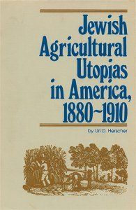Jewish Agricultural Utopias in America, 1880-1910 cover