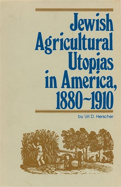 Jewish Agricultural Utopias in America, 1880-1910 Image