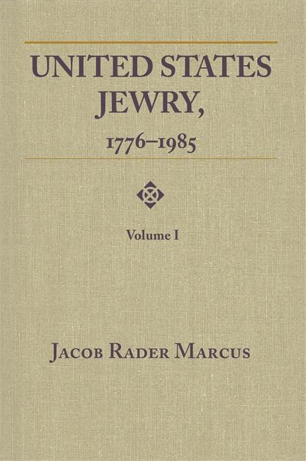 United States Jewry, 1776-1985: Volume 1 Image