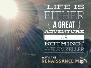 adventure or nothing helen keller quote of Way of the Renaissance Man starring Jim Woods