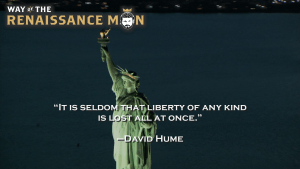 LIBERTY'S SLOW DECAY David Hume Quote Way of the Renaissance Man Starring Jim Woods