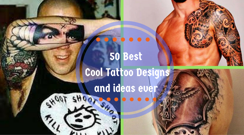 50 Best Cool Tattoo Designs and ideas ever
