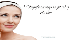 oily skin cure