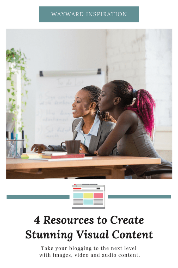 Four Resources You Can Use To Create Stunning Visual Content For Your Blog