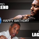 Happy Birthday Ismael Laguna and Chemito Moreno