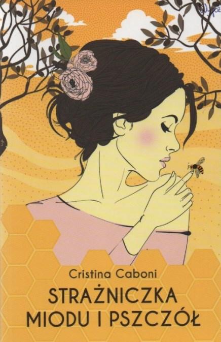 5. Cristina Caboni, Strażniczka miodu i pszczół