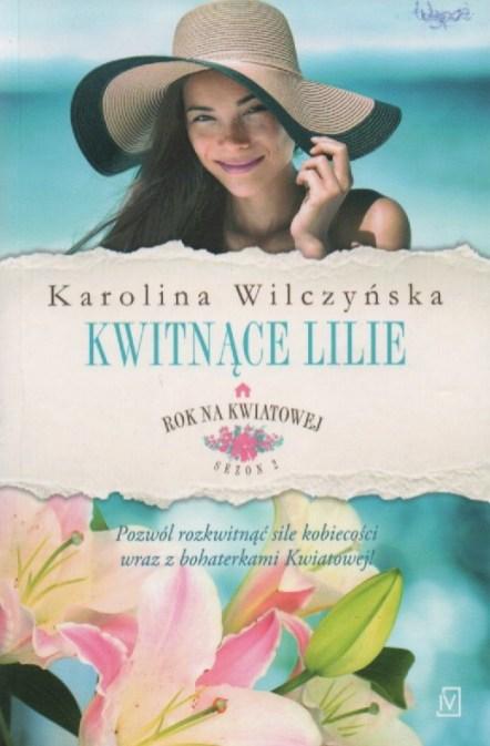 6. Karolina Wilczyńska, Kwitnące lilie