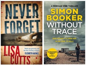 Never Forget, by Lisa Cutts and Without Trace by Simon Booker