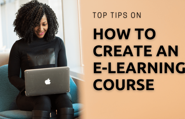 Top tips on how to create an e-learning course