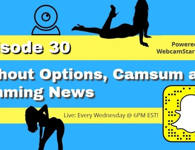 Podcast 30: Camgirl Cashout Options, Camsum and More Camming News