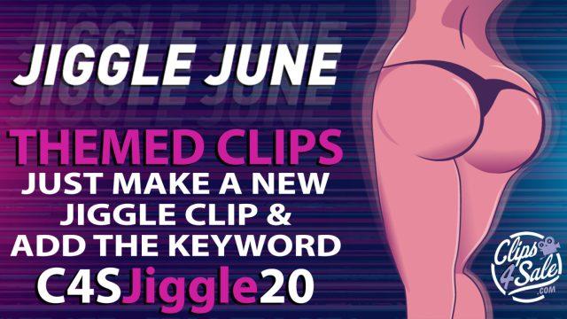 clips4sale-jiggle-june-2020