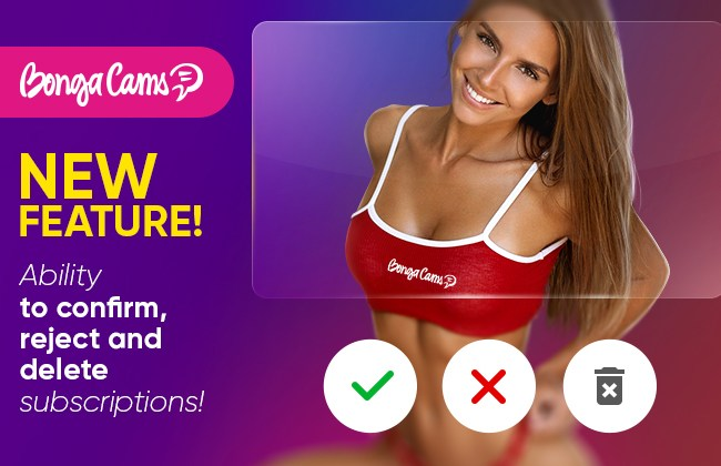 BongaCams Adds Subscription Approval Feature