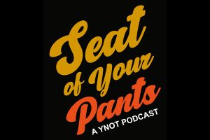 """YNOT Launches """"Seat of Your Pants"""" Podcast"""