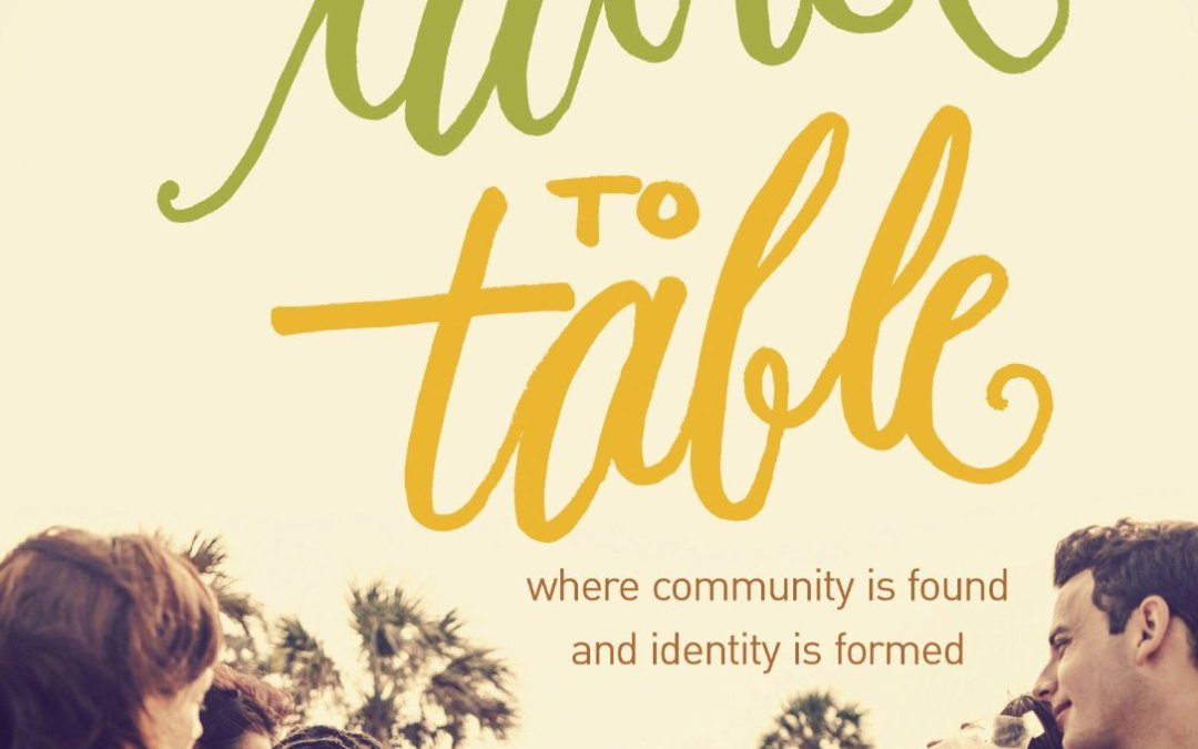 Book Notes: From Tablet to Table: Where Community Is Found and Identity Is Formed
