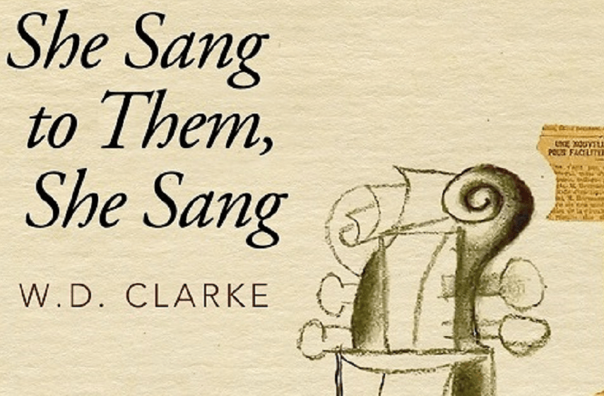 She Sang to Them, She Sang by WD Clarke