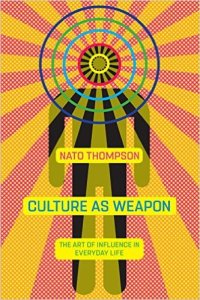 Culture as Weapon. The Art of Influence in Everyday Life