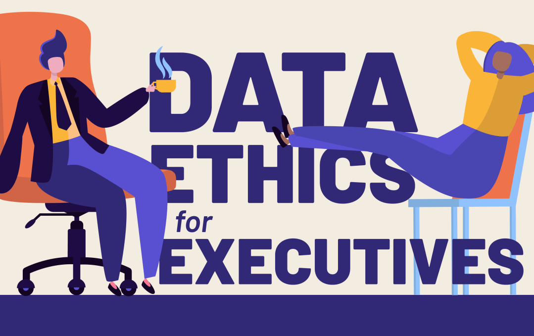 Data Ethics for Executives