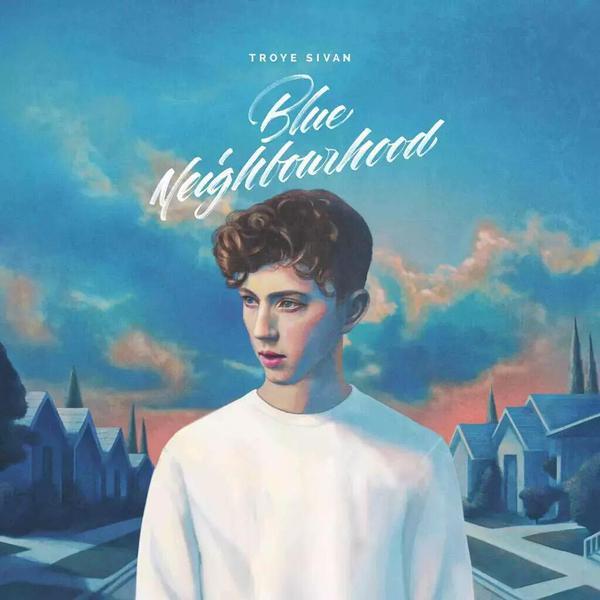 Troye Sivan – Blue Neighborhood