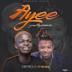 Abimbola Ft. Mr Real – Ayee