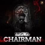 [New Music] Shatta Wale – Chairman