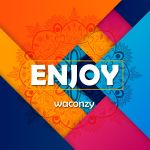 [New Music] Waconzy - Enjoy