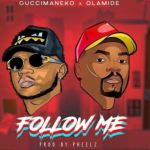 Guccimaneeko ft. Olamide – Follow Me