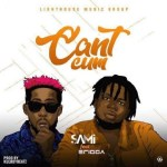 Sami ft. Erigga – Can't Cum