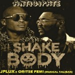JPlux – Shake Body ft. Oritse Femi