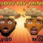 Davido ft Chris Brown – Blow My Mind