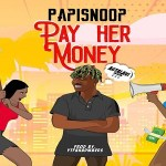 Papisnoop ft. Naira Marley – Pay Her Money