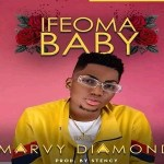 Marvy Diamond – Ifeoma Baby
