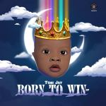Tobi Jay - Born To Win EP
