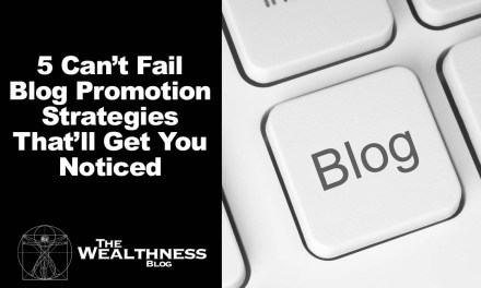 5 Can't Fail Blog Promotion Strategies That'll Get You Noticed