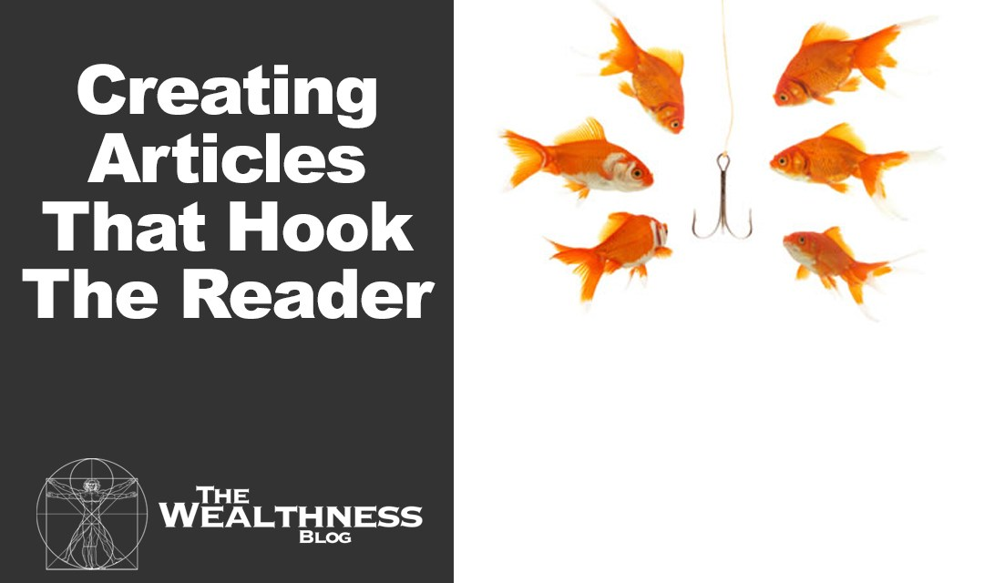 Creating Articles That Hook The Reader