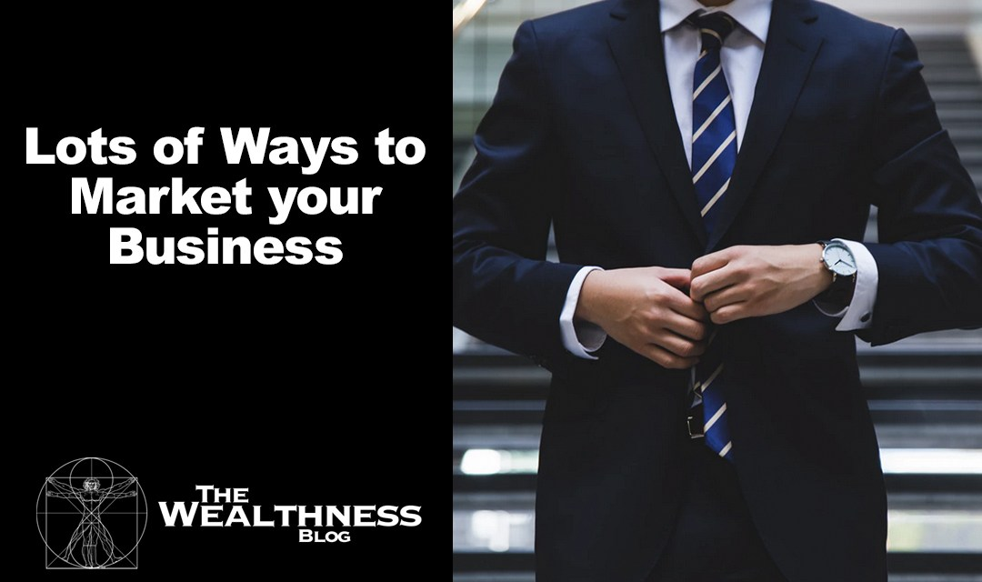Lots of Ways to Market your Business
