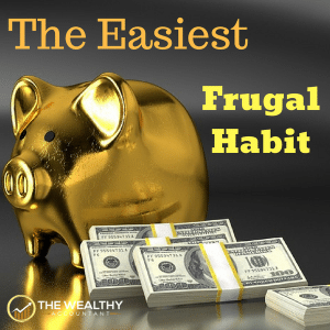 The easiest frugal habit also gives you financial freedom. Save money, get rich! Early retirement is possible when you have powerful spending habits. Frugal tips. Spending tips. Grow net worth. #wealthyaccountant #frugal #spending #saving #savingstips #frugaltips #spendingtips #frugalhabits