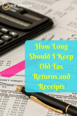How long should you keep old tax returns? Tax bills? Tax receipts? The answer varies widely with each item. Secure your tax records in case of an audit and no longer. When can you throw away old tax returns? Now you know. Record retention rules. #taxrecords #oldtaxreturns #receipts #recordsretention