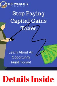An Opportunity Fund can defer or eliminate capital gains taxes. Keep more of your money. #wealthyaccountant #capitalgains #taxes #investments #opportunityfunds