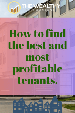 How to find the best and most profitable tenants. Buying a rental property is only the first step. Finding an keeping the best tenants is vital to success. Supercharge your real estate profits and make it fun at the same time. #realestate #investmentproperties #tenants #rentals #profits