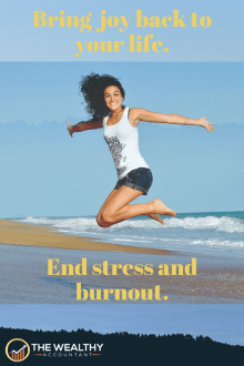 Bring joy back to your life. End stress and burnout; embrace happiness. Learn to do the things that make you strong. #stress #burnout #fatigue #helplessness #hope #happiness #joy