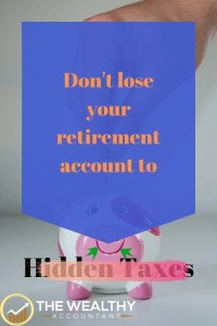 Don't lose your retirement account to hidden taxes. Current tax savings are dwarfed by future taxes on all the gains at the highest rate allowed by law. It's your money! Don't give it to the IRS. #retirement #account #hidden #taxes