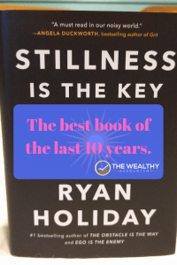 Stillness is the Key to a life a happiness and contentment. Shut out the noise of modern living and enjoy the stillness of true happiness. #happy #happiness #RyanHoliday #stillness #peace #solitude #quiet #stress #stressedout