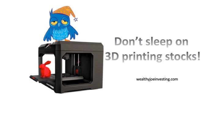 Don't Sleep On 3D Printing!
