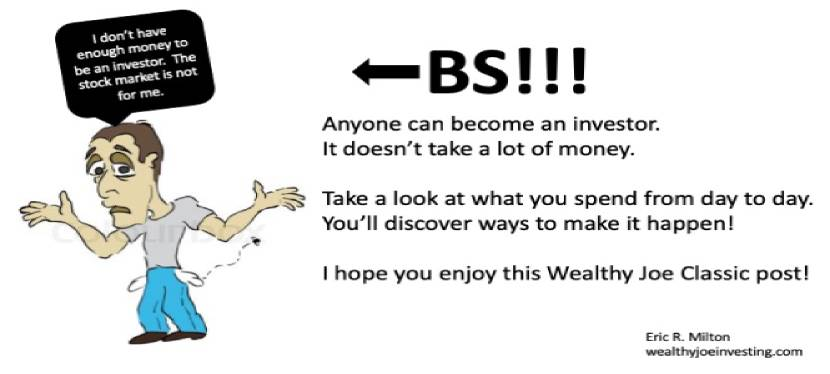 """Wealthy Joe Classic: """"I Don't Have Enough Money To Begin Investing!""""…BULLSHIT!"""